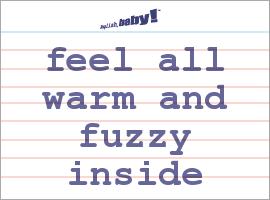 Warm fuzzies definition