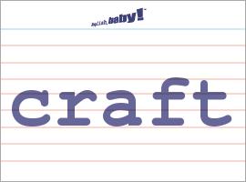 Vocabulary Word: craft