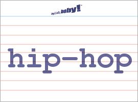 Vocabulary Word: hip-hop