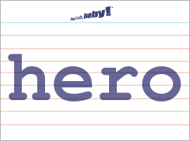 Vocabulary Word: hero