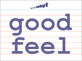 Vocabulary Word: good feel