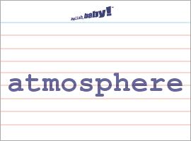 Vocabulary Word: atmosphere