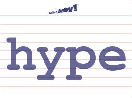 Vocabulary Word: hype