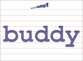 Vocabulary Word: buddy