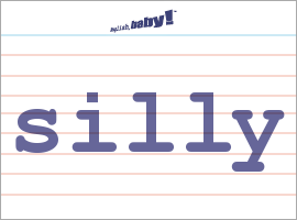 what does silly mean learn english at english baby