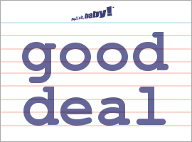 Vocabulary Word: good deal