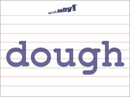 Vocabulary Word: dough