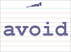 Vocabulary Word: avoid