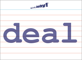 Vocabulary Word: deal