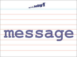 Vocabulary Word: message
