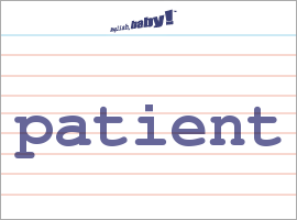 Vocabulary Word: patient