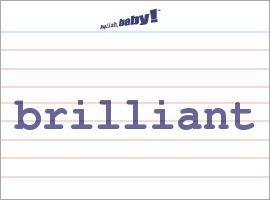 Vocabulary Word: brilliant