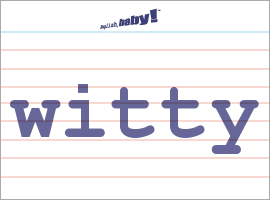 what does witty mean learn english at english baby