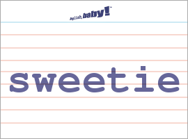 Vocabulary Word: sweetie