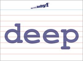 Vocabulary Word: deep