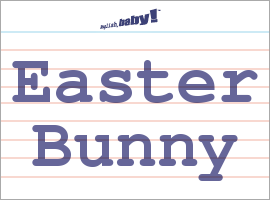 Vocabulary Word: Easter Bunny