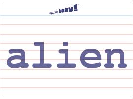 Vocabulary Word: alien