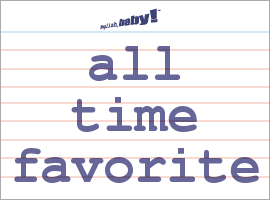 Vocabulary Word: all time favorite