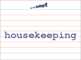 What Does Quot Housekeeping Quot Mean Learn English At English