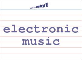 Vocabulary Word: electronic music