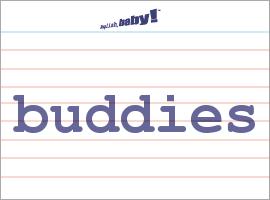 Vocabulary Word: buddies