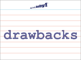 What Does Drawbacks Mean Learn English At English Baby