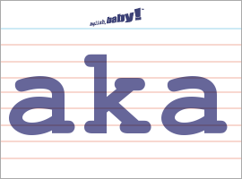 Vocabulary Word: aka