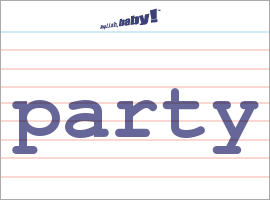 Vocabulary Word: party