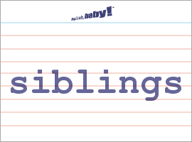 what does siblings mean learn english at english baby