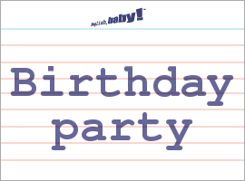 Vocabulary Word: Birthday party
