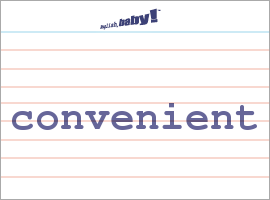 Vocabulary Word: convenient