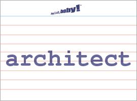 Vocabulary Word: architect