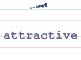 What Does Quot Attractive Quot Mean Learn English At English Baby