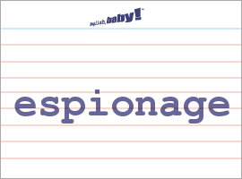 Vocabulary Word: espionage
