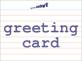 What does greeting card mean learn english at english baby m4hsunfo