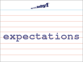 Vocabulary Word: expectations