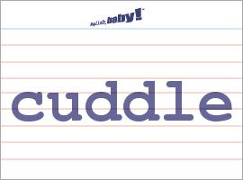 Vocabulary Word: cuddle