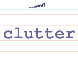 What Does Clutter Mean Vocabulary Word