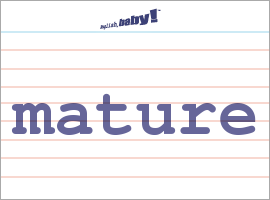 What does mature mean