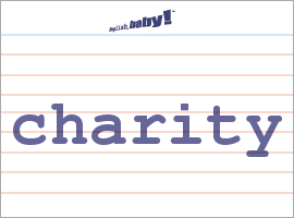 Vocabulary Word: charity