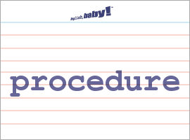 Vocabulary Word: procedure