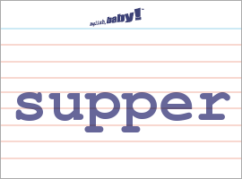 Vocabulary Word: supper