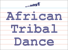 Vocabulary Word: African Tribal Dance