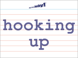 what does hook up mean in america We need to be able to talk about hookup/pick-up safety and in a  browse: home  / hookup do's and don'ts  what do we mean by shame.