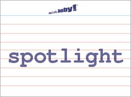Vocabulary Word: spotlight