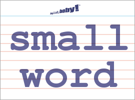 "What does ""small word"" mean? 