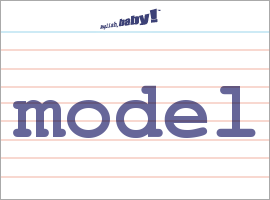"""What does """"model"""" mean? 