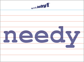 What does the word needy mean