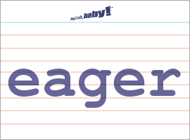Eagerness Synonyms, Eagerness Antonyms - Merriam-Webster