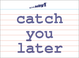What does catch you later mean? | Learn English at